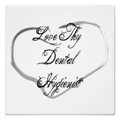 Love Thy Dental Hygienist Print