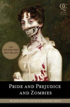Pride and Prejudice and Zombies..some of the best lines in this book!