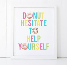 Cute sign for a Donut Party! Donut Bar, Donut Shop, Donut Birthday Parties, Birthday Party Themes, Birthday Ideas, 3rd Birthday, Birthday Signs, Birthday Recipes, Birthday Pictures