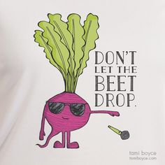 Beet T-Shirt: Eat your vegetables and wear them, too! Share your status as a lover of music and veg in this Beet T-Shirt. And remember, don't let the beet drop! Cute Puns, Funny Puns, Hilarious, Simple Canvas Paintings, Easy Paintings, Veggie Puns, Singing Quotes, Love Life, My Love