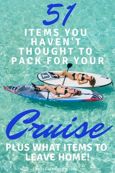 photo of two women laying on paddle boards in the ocean titled 51 Items You Haven't Thought to Pack for Your Cruise - Plus What Items to Leave Home Ultimate Packing List, Packing List For Cruise, Cruise Tips, Packing Tips, What To Pack, Hotels And Resorts, Family Travel, Are You Happy, Traveling By Yourself