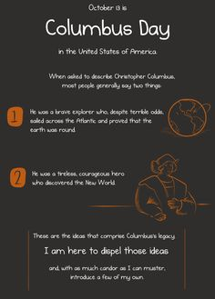 Columbus was an awful human being and I'm not sure why he gets a federal holiday. Read the author of The Oatmeal's rant here!