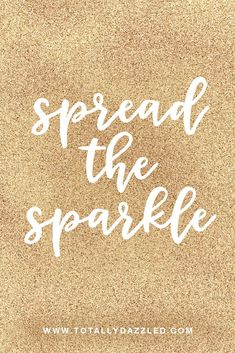For a limited time get 50 free printable sparkle quotes from Totally Dazzled! Glitter Lips, Sparkles Glitter, Glitter Quote, Glitter Walls, Glitter Dress, Glitter Stars, Glitter Makeup, Spark Quotes, Champagne Quotes