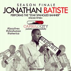 "Jazz Pianist, Vocalist and Actor Jonathan Batiste performs ""The Star Spangled Banner"" on Capsulocity.com. Click the photo to see the performance."