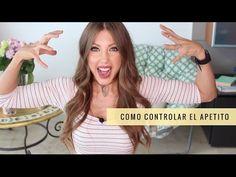 COMO CONTROLAR APETITO Y ANSIEDAD - YouTube