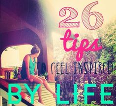 Geronimo! 26 Tips to Feel Inspired By Life
