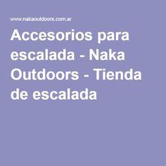 Accesorios para escalada - Naka Outdoors - Tienda de escalada