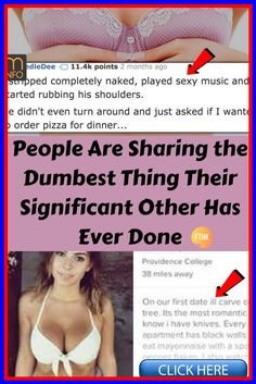 People Are Sharing the Dumbest Thing Their Significant Other Has.