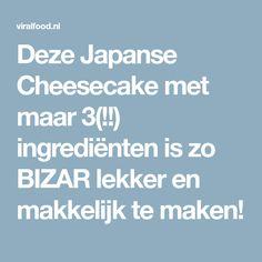 Deze Japanse Cheesecake met maar 3(!!) ingrediënten is zo BIZAR lekker en makkelijk te maken!