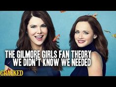 The Gilmore Girls Fan Theory We Didn't Know We Needed