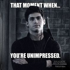 """S2 Ep10 """"By the Light of Dawn"""" - Not. Impressed. #Shadowhunters"""