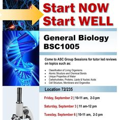 Broward College South Campus General Biology | BSC1005   Come to ASC Group Sessions for tutor led reviews on topics such as:   Classification of Living Organisms   Atomic Structure and Chemical Bonds   Unique Properties of Water    Carbohydrates, Proteins, Lipids & Nucleic Acids  Cell Structure, Membrane and Organelles   Academic Success Center |  Building 72, Room 235   Saturday, Sept 3 11 am - 12 pm    http://www.broward.edu/ASCSouth