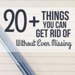 20+ Things You Can Get Rid of Without Even Missing