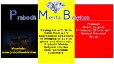 Prabodh Mehta Belgium Introduces Efforts with Gembel Merchant Group