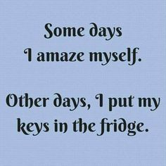 'nuff said. Anyway, I thought fridges were designed to hold keys, they're big enough. No? OMG, what have I been doing all these years? TF.