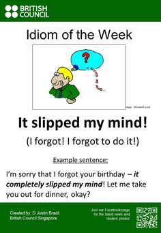 Idiom 'It slipped my mind'. English Vocabulary Words, Learn English Words, English Phrases, English Lessons, The Words, Words To Use, English Teaching Materials, Teaching English, English Writing