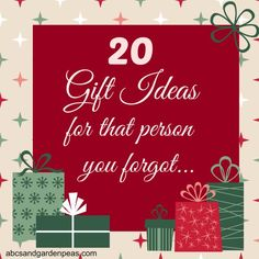 20 Gift Ideas (for the person you forgot)
