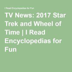 TV News: 2017 Star Trek and Wheel of Time   I Read Encyclopedias for Fun Star Trek Tv Series, New Tv Series, Time News, One Star, Stars, Reading, Fun, Sterne, Reading Books