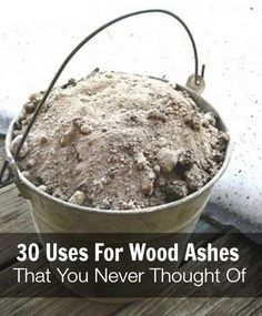 30 Uses For Wood Ashes That You Never Thought Of | You'll be surprised to learn how many uses there are for wood ash. You'll wish you started saving sooner!