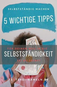 Sei du selbst auf deinem Weg in die Selbstständigkeit - 5 Tipps. Online Marketing, Do Your Thing, Working Moms, Passive Income, Earn Money, Ad Home, Tips