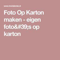 Foto Op Karton maken - eigen foto's op karton
