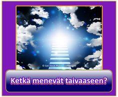 Älä kaikki hyvät ihmiset taivaaseen, kun he kuolevat? Mitä ne, jotka menevät taivaaseen, tekevät siellä? Saatat yllättyä Raamatun vastauksia - lukea siitä täällä.  https://www.jw.org/fi/raamatun-opetukset/kysymyksi%C3%A4/ketk%C3%A4-menev%C3%A4t-taivaaseen/ (Do all good people go to heaven when they die? What will those who go to heaven do there? You may be surprised by the Bible's answers - read about it here.)