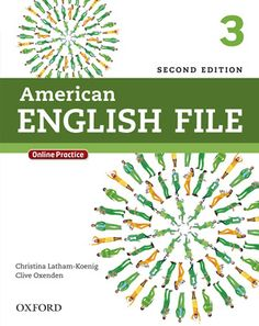American English File Second Edition: Level 3 Student Book : With Online Practice English File, English Book, English Class, Teaching English, Learn English, Oxford Books, English Collocations, Teacher Books, American English