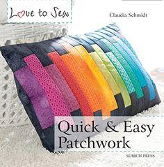 Quick & Easy Patchwork (Love to Sew) de [Schmidt, Claudia]