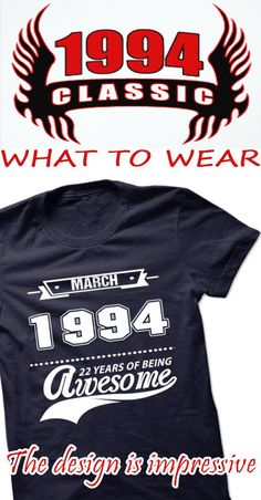Were you born in 1994? Then this shirt is for you!