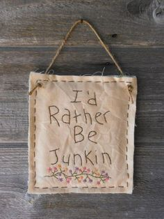 "Primitive Stitchery, Primitive Decor, Farmhouse Decor, Rustic Decor, Hand Stitched, ""I'd Rather Be Junkin"", Door Knob or Cupboard Hanger"