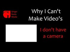 Why I Can't Make Videos - Reason 3 - I don't have a camera - YouTube - Video Marketing