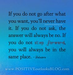 If you do not go after what you want, you'll never have it. If you do not ask, the answer will always be no. If you do not step forward, you... #Pmedwards