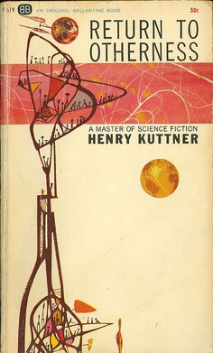 "Richard Powers - cover artist - ""Return to Otherness"", by Henry Kuttner - in one painting you have structure, chaos, nature, the future, humanity, outer space, what more could you ask for on your sci-fi cover."