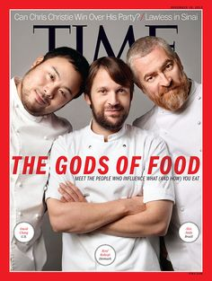 Chang, Atala, and Redzepi on the Cover of Time  #gods of #food