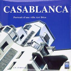 Casablanca, Portrait d une Ville Art Deco Portrait, Architecture, Hui, Movie Posters, Decor, Colors, Casablanca Morocco, Embroidery Ideas, Adventure