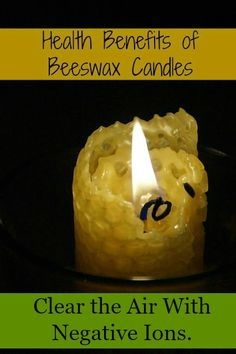 Why beeswax candles are good for your health.