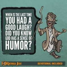 When Is The Last Time You Had A Good Laugh? Did You Know God Has A Sense Of Humor?