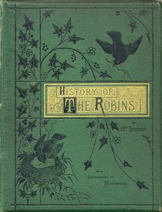 The History of the Robins: Mrs. Trimmer, 1875.