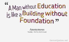 4432-a-man-without-education-is-like-a-building-without-foundation