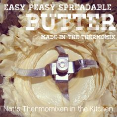 Nat's Thermomixen in the Kitchen: Easy Peasy Spreadable Butter in your Thermomix Homemade Cheese, Homemade Butter, Primal Recipes, Cooking Recipes, Bellini Recipe, Dairy Free Milk, Food Challenge, Spice Mixes, Butter