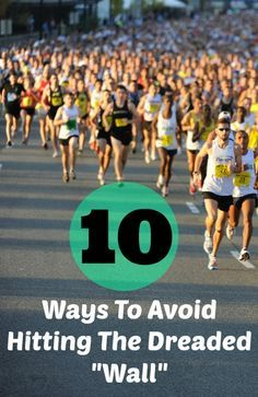 How To Avoid Hitting The Wall! Great advice for all runners.