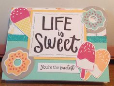 It truly is a Sweet life! Combined Sugar Rush card making and scrapbooking sets from CTMH.