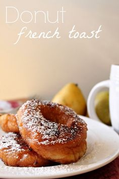 Donut French Toast | 17 French Toast Recipes That Could Change Your World