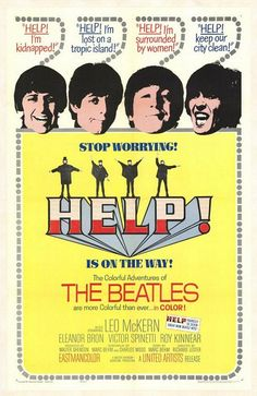 "The Beatles ""Help!"" Man this movie.. The movie poster is taped to my bedroom door. 'Nuff said"