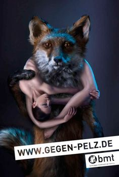 Connie: A shocking German art piece to show the clear cruelty of wearing fur. This image works well because it is very memorable so you will think about it more.