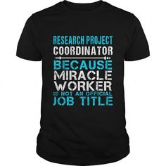 RESEARCH PROJECT COORDINATOR Because FREAKIN Miracle Worker Isn