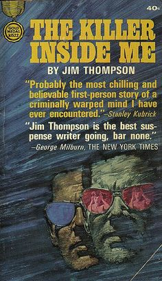 A later edition from a larger paperback house. Note the Stanley Kubrick blurb. This may well be the first novel narrated by a psychopath. Pulp Fiction Book, Crime Fiction, Pulp Novel, The Killer Inside Me, Homicide Detective, Tough Guy, First Novel, Stanley Kubrick, Pulp Art