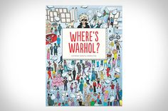 Like a Waldo book for the art lover, Where's Warhol? sends the titular pop artist back through time to visit key moments in art history and mingle with the luminaries of the day. Each of the twelve scenes was painstakingly. Silver Wigs, Sistine Chapel, Coffee Table Books, Table Games, Michelangelo, Andy Warhol, American Artists, Lovers Art, Art History