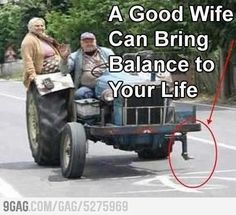 Good Balance In Life With A Fat WIfe - 100% true!