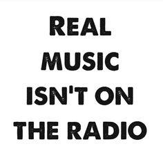 REAL music isn't ...